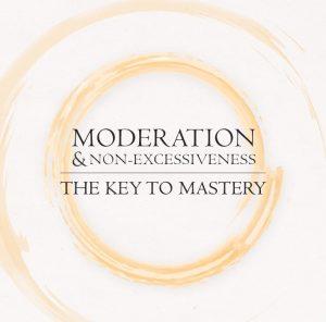 Moderation & Non Excessiveness